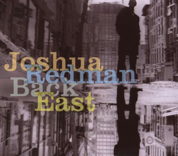 JOSHUA REDMAN - Back East - CD