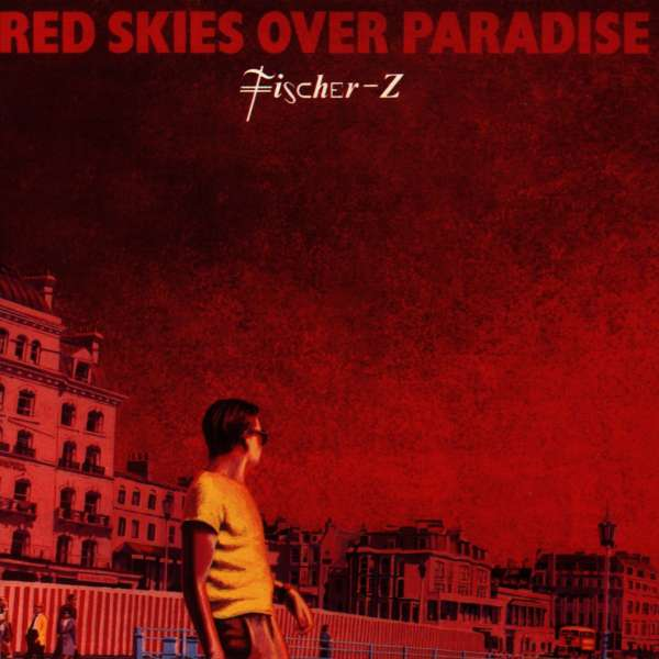 FISCHER-Z - Red Skies Over Paradise - CD