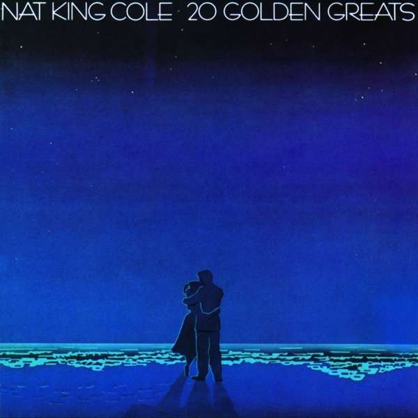 20 Golden Greats - NAT KING COLE