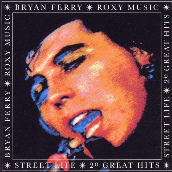 BRYAN FERRY / ROXY MUSIC - Street Life - 20 Great Hits - CD