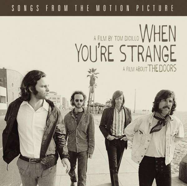 SOUNDTRACK By The Doors - When You're Strange A Film About The Doors By Tom Dicillo