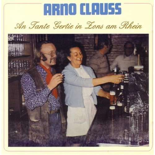 ARNO CLAUSS - An Tante Gertie In Zons Am Rhein - CD
