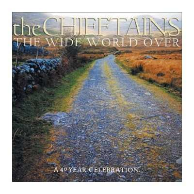 CHIEFTAINS, THE - The Wide World Over: A 40 Year Celebration - CD
