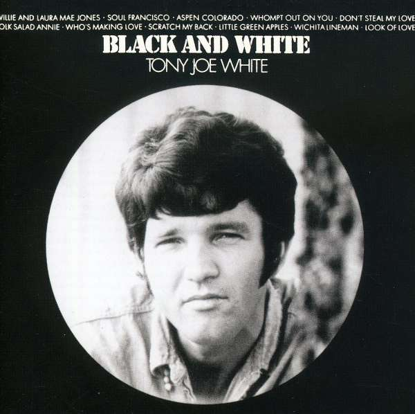 TONY JOE WHITE - Black And White - CD