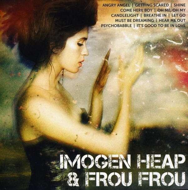Imogen Heap & Frou Frou: Icon
