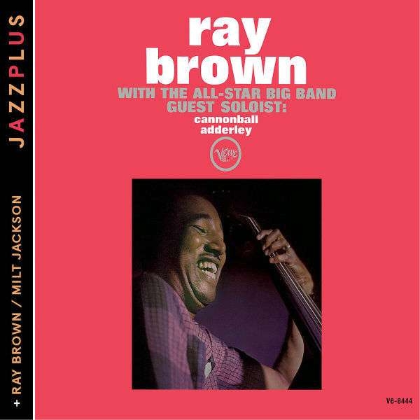 RAY BROWN - With The All Star Bigband Guest Soloist Cannonball Adderley (+ray Brown/miltjackson)