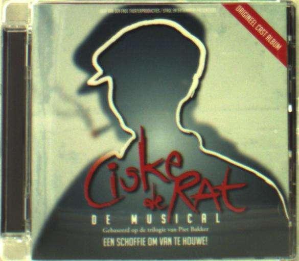 VARIOUS - Ciske De Rat - De Musical: Het Originele Cast Album - CD