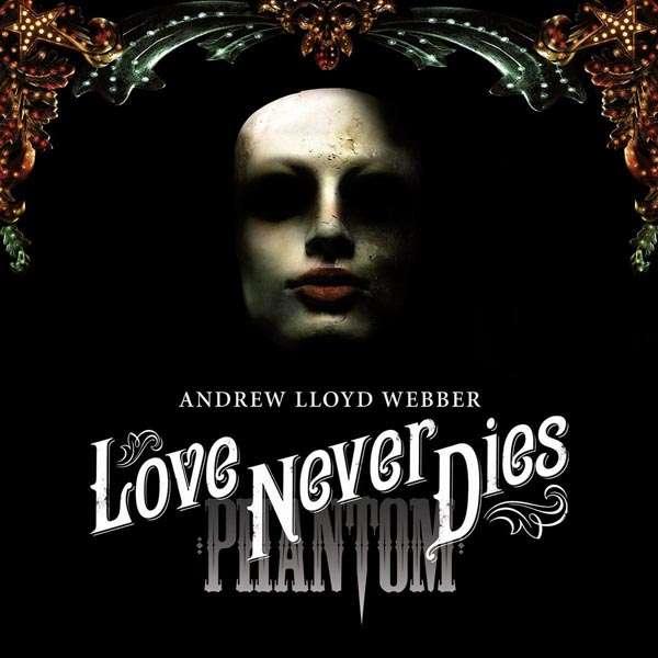 ANDREW LLOYD WEBBER - Love Never Dies - CD x 2