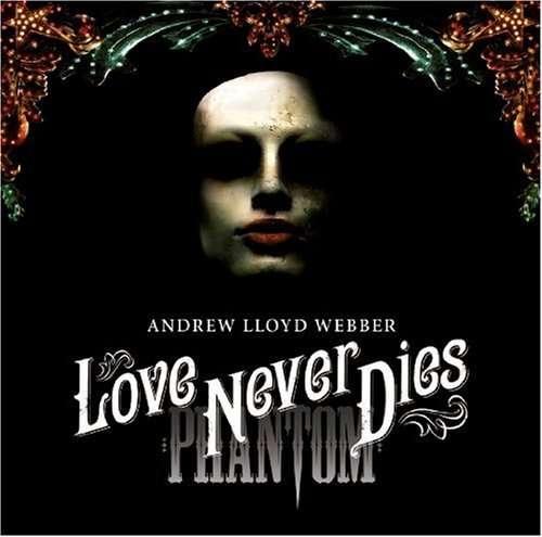 ANDREW LLOYD WEBBER - Love Never Dies - CD + bonus