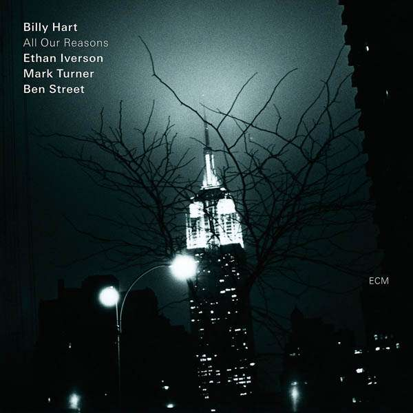 BILLY HART ETHAN IVERSON MARK TURNER BEN STREET - All Our Reasons