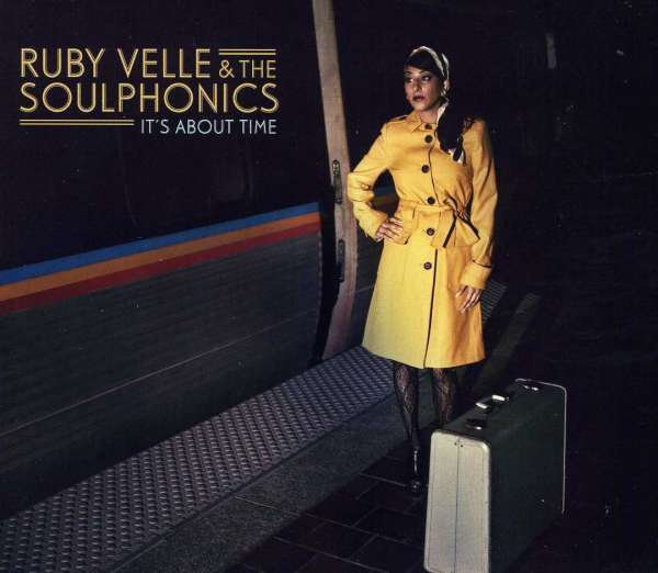 RUBY VELLE & THE SOULPHONICS - It's About Time - CD