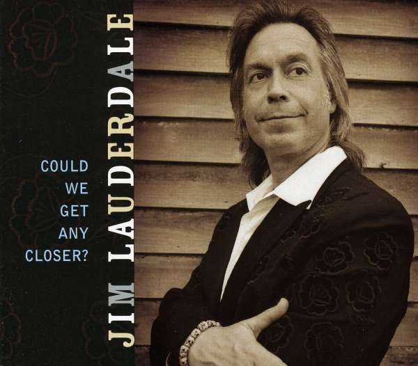 JIM LAUDERDALE - Could We Get Any Closer? - CD