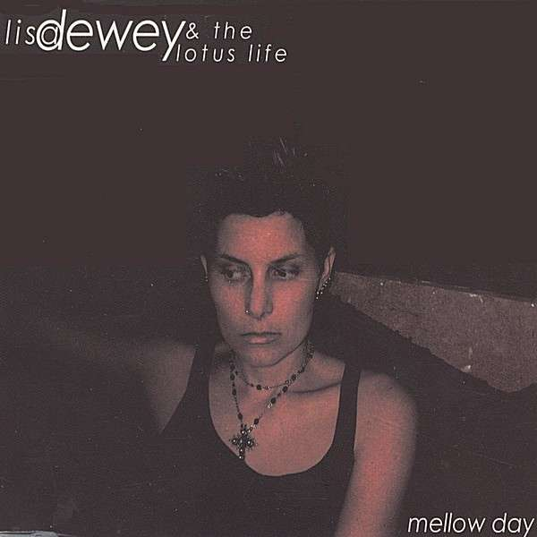 Lisa Dewey - Mellow Day