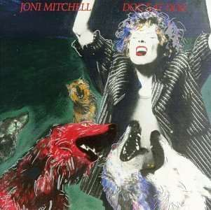 Dog Eat Dog - JONI MITCHELL