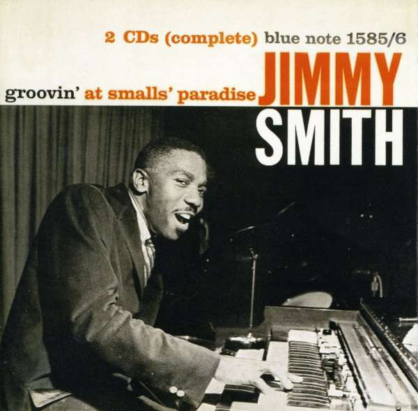 JIMMY SMITH - Groovin' At Small's Paradise - CD x 2