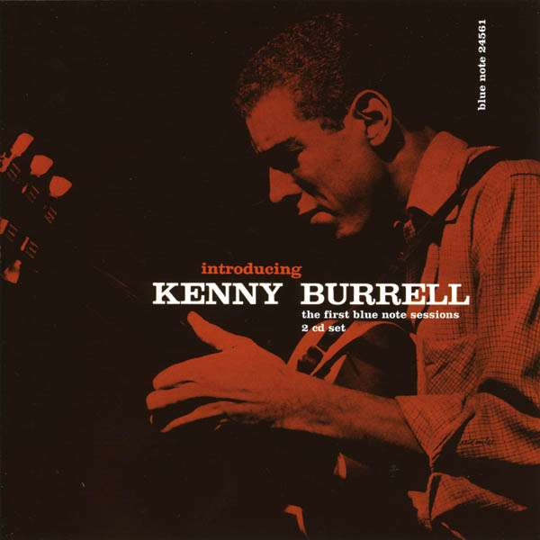 KENNY BURRELL/INTRODUCING KENNY BURREL THE FIRST B - Introducing Kenny Burrel The First Blue Note Cd
