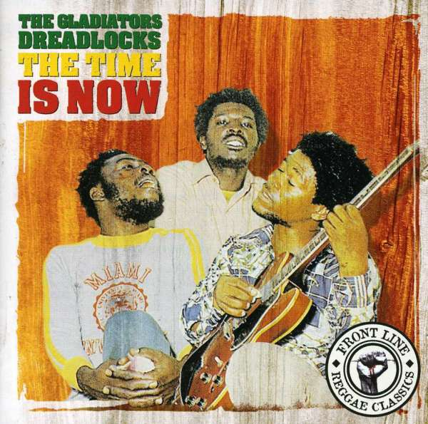 GLADIATORS, THE - Dreadlocks The Time Is Now - CD