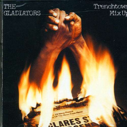 GLADIATORS, THE - Trenchtown Mix Up - CD