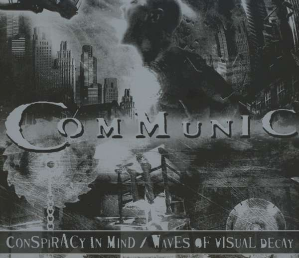 COMMUNIC - Conspiracy In Mind / Waves Of Visual Decay - CD x 2