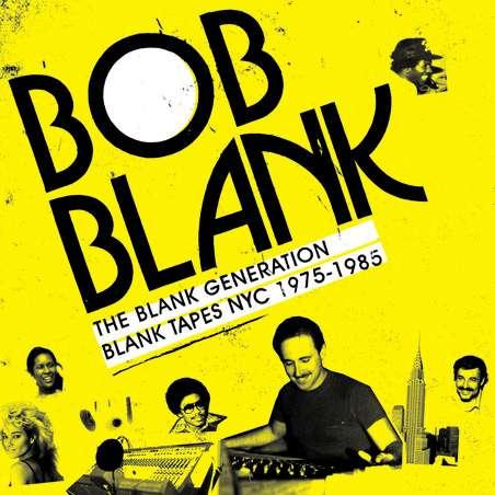 VARIOUS - Bob Blank - The Blank Generation Blank Tapes NYC 1975 - 1985 - CD