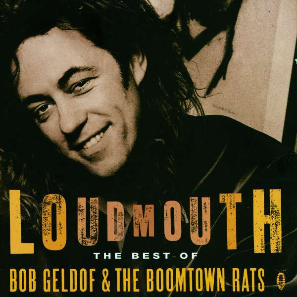 BOOMTOWN RATS, THE / BOB GELDOF - Loudmouth The Best Of Bob Geldof & The Boomtown Rats - CD