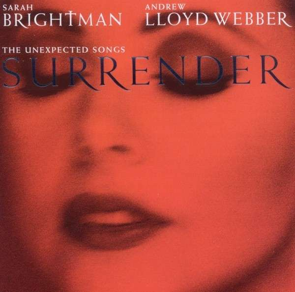 SARAH BRIGHTMAN & ANDREW LLOYD WEBBER - Surrender: The Unexpected Songs - CD