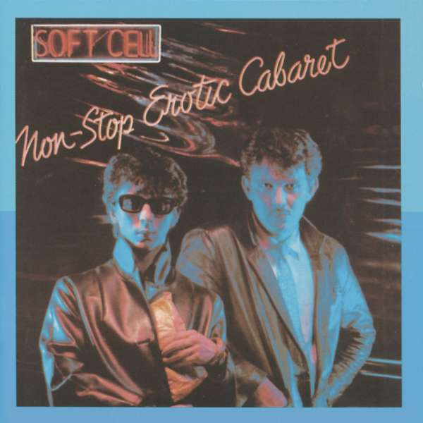 SOFT CELL - Non-Stop Erotic Cabaret - CD