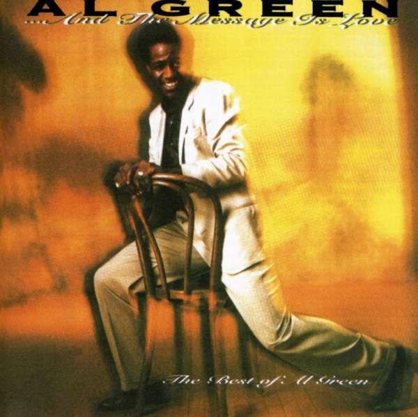 AL GREEN - ... And The Message Is Love - The Best OF Al Green - CD