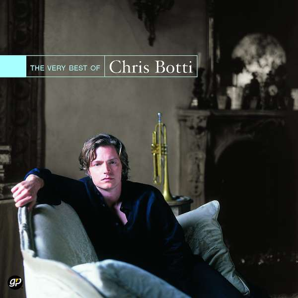 CHRIS BOTTI - Very Best Of