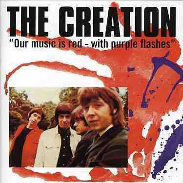 CREATION, THE - Our Music Is Red With Purple Flashes - CD