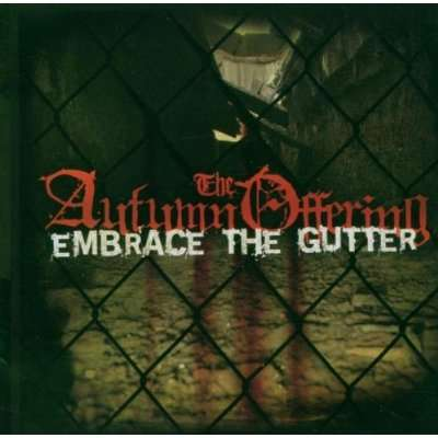 AUTUMN OFFERING, THE - Embrace The Gutter - CD
