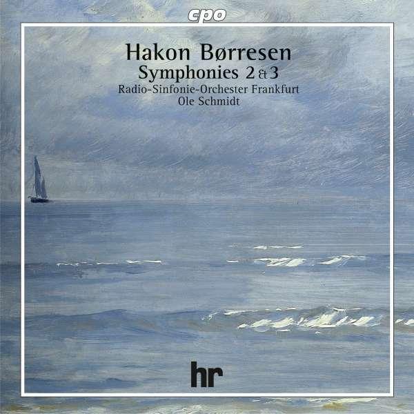 Hakon Börresen: Symphonien Nr. 2 & 3