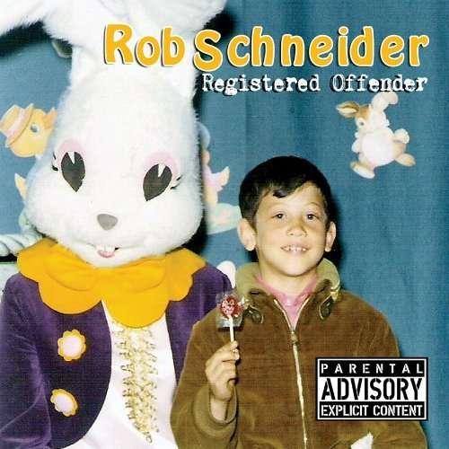 ROB SCHNEIDER - Registered Offender - CD