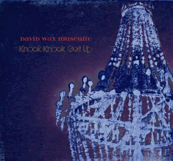 DAVID WAX MUSEUM - Knock Knock Get Up - CD