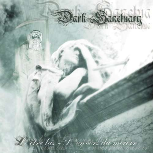 DARK SANCTUARY - L'Être Las - L'Envers Du Miroir - CD