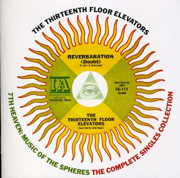 13TH FLOOR ELEVATORS - 7th Heaven: Music Of The Spheres The Complete Singles Collection - CD