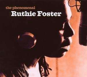 RUTHIE FOSTER - The Phenomenal Ruthie Foster - CD