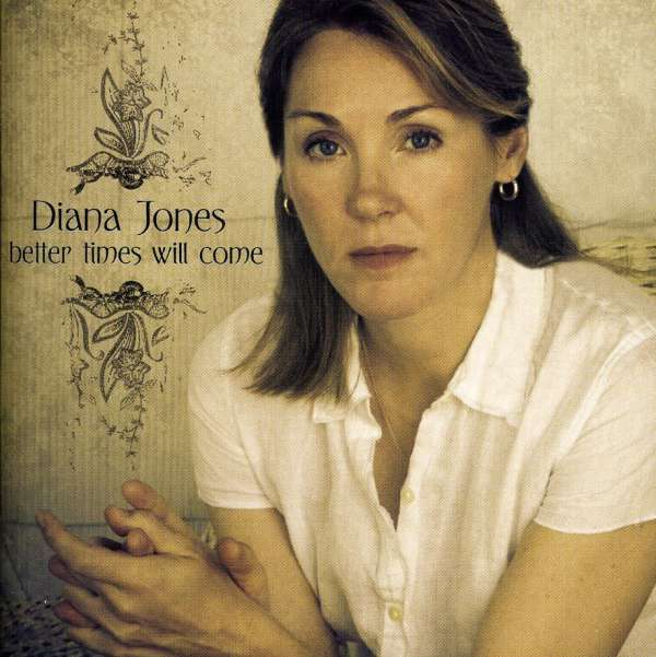 DIANA JONES - Better Times Will Come - CD