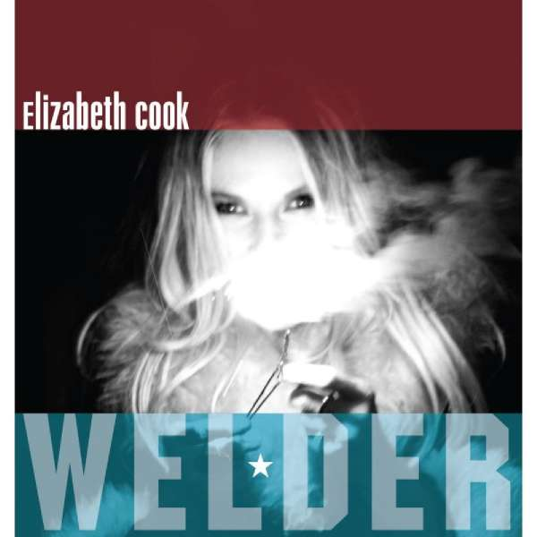 ELIZABETH COOK - Welder - CD