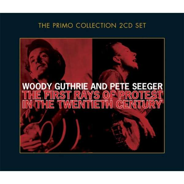 WOODY GUTHRIE / PETE SEEGER - The First Rays Of The Protest In The Twentieth Century - CD x 2