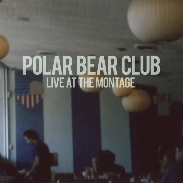 POLAR BEAR CLUB - Live At The Montage - LP
