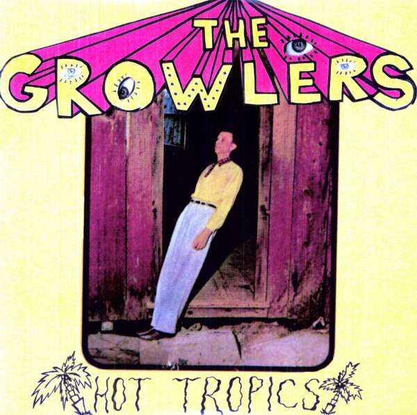 GROWLERS, THE - Hot Tropics - 10 inch