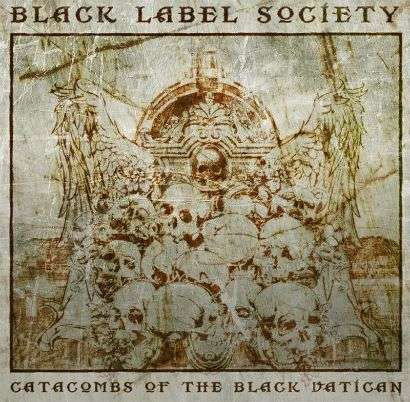 BLACK LABEL SOCIETY - Catacombs Of The Black Vatican - 33T