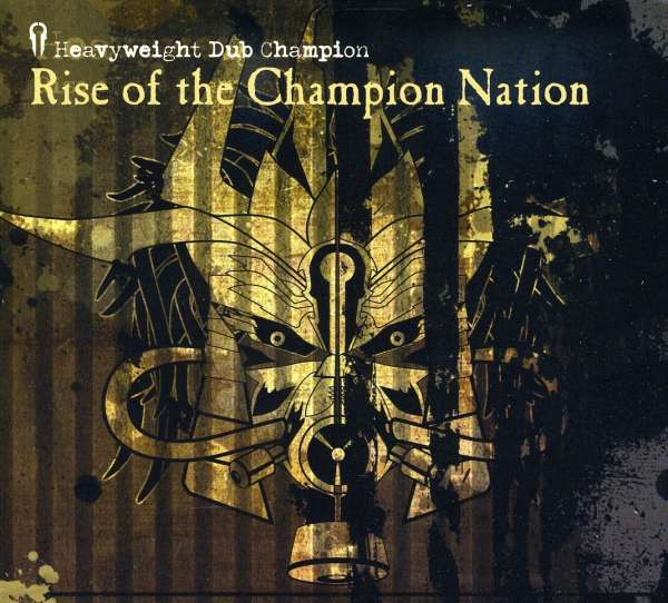 HEAVYWEIGHT DUB CHAMPION - Rise Of The Champion Nation - CD
