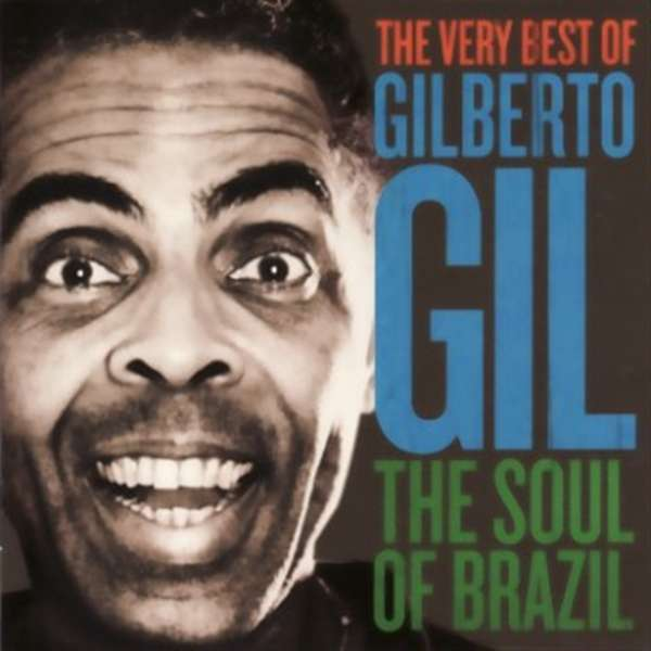 GILBERTO GIL - The Very Best Of Gilberto Gil - The Soul Of Brazil - CD