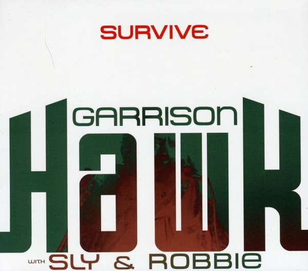 GARRISON HAWK WITH SLY & ROBBIE - Survive - CD