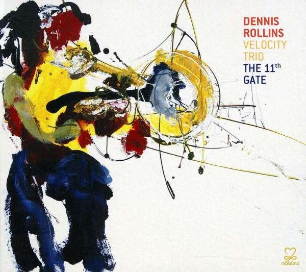DENNIS ROLLINS VELOCITY TRIO - The 11th Gate - CD