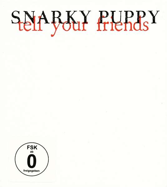 SNARKY PUPPY - Tell Your Friends - DVD + 2CD