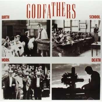 GODFATHERS, THE - Birth, School, Work, Death - LP