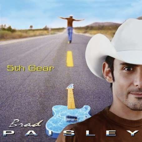 album brad paisley 5th gear. Brad Paisley: 5th Gear